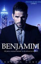 [DEGUSTAÇÃO] Benjamim - Série Dono do meu desejo #1 by DudaGomes22