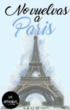 No vuelvas a París   Los Intocables #3 by littlemaple