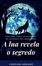 A lua revela o Segredo by Carolina17480