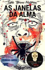 """As Janelas da Alma (Série """"Breves Histórias"""") by Henggo"""