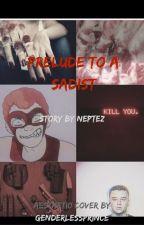 Prelude To A Sadist (Cannibal!RedVacktor fan fiction)  by jollyolejorge