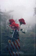 one shots standa by lxurbieta