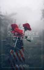 ▪One Shots Standa▪ by lxurbieta