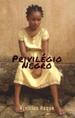 Privilégio negro  by vinixroque