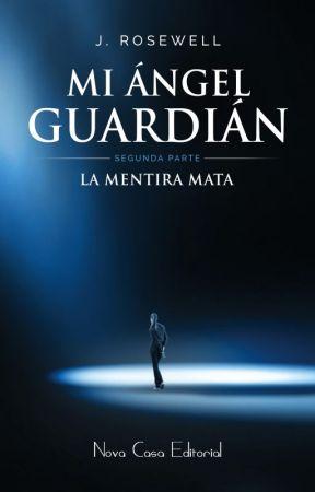 Mi Ángel Guardián II: La mentira mata  by JRosewell