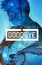 Ps: Goodbye by BrightSoulsInTheDark