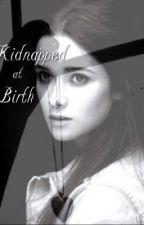 Kidnapped at Birth by Danielleballerina
