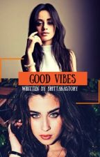 Good Vibes by Brittanastory