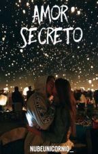 Amor Secreto  by MyDreamSecrets