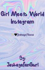 Girl Meets World Instagram by JoshayaFanGurl
