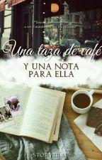 Una taza de café y una nota para ella by storyrral