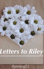 Letters to Riley by AJwriting02