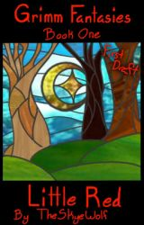 Grimm Fantasies Book One: Little Red (BxB) by TheSkyeWolf