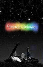 Stars in Rainbows [LGBT Story] by Keith_Kogane