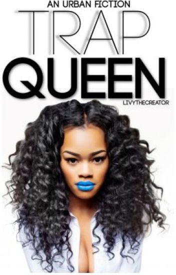 Trap Queen.