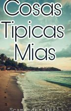 Cosas Típicas Mías by RupertaPruum