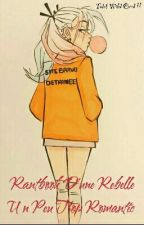 Rantbook D'une Rebelle Un Peu Trop Romantic  by RebelleRomantic