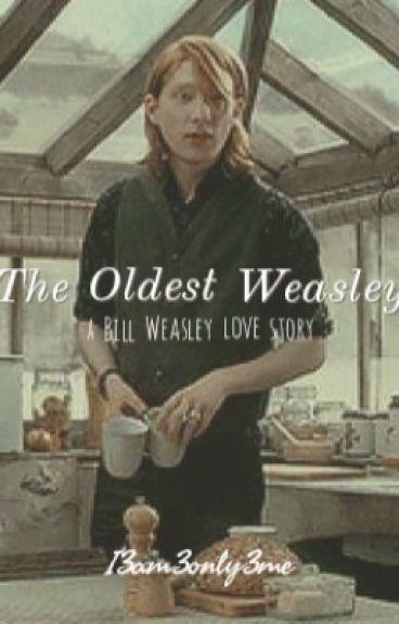 The Oldest Weasley (Bill Weasley love story)