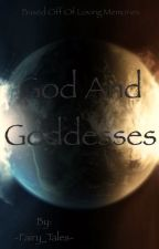 Gods and Goddesses: Based off of Loving Memories by -Fairy_Tales-