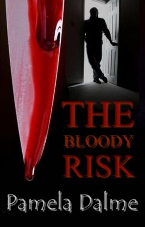 The Bloody Risk by PamelaDalme