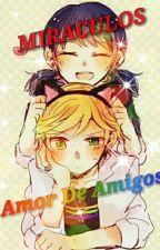 Miraculous-Amor de amigos  by SamaraFreireLima
