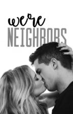 We're Neighbors (Charlie Puth Fan Fiction) by COVERS_101