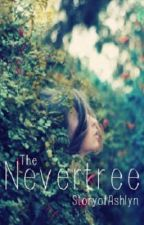 The NeverTree by StoryofAshlyn