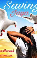 Saving Jaya (SLOW UPDATES..BLAME COLLEGE!) by TheMelaninMermaid