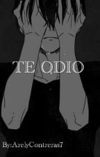 te odio  by ArelyContreras7