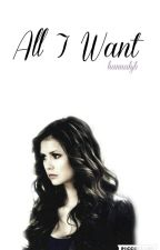 All I Want by hannahjb