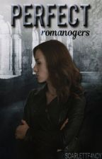Perfect | Romanogers by scarlettspriority