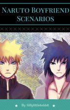 Naruto Boyfriend Scenarios by Sillylittlehobbit