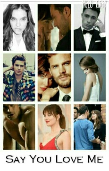 Say You Love Me. (FSOG)