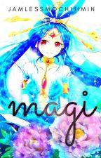 ~Magi X Reader~ || ~Magi Oneshots~  by MagiQueen