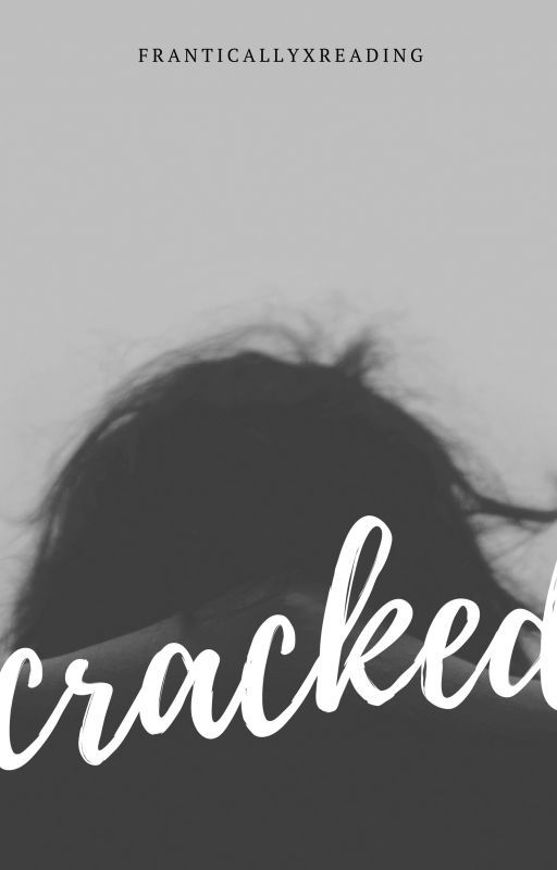 Cracked by franticallyxreading