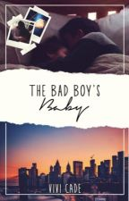 The Bad Boy's Baby||✔(#wattys2017) by Converse_Queen_