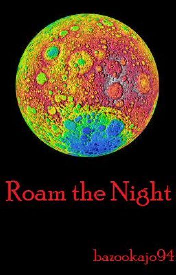 Roam the Night