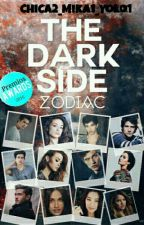 The Dark Side [Zodiaco] (En Edición) by MiXa_ZodiacG