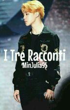 I Tre Racconti by MinJulia95