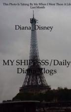 MY SHIPPSSS/Daily Diana Blogs  by OfficDiana_Disney