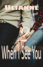When I See You 2 by uli3anne89