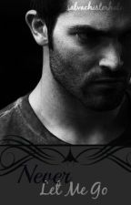 Never Let Me Go (Derek Hale Fanfiction Book #3) by salvachesterhale