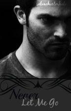 Never Let Me Go (Derek Hale Fanfiction Book #3) by salvachesterhale