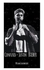 Confused -Justin Bieber  by flawlessdrewbieber