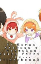 Si Karma Akabane y Gakushuu Asano fueran tus... by EliSakamaki07