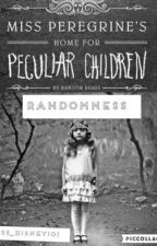 Miss Peregrines Home For Peculiar Children Randomness by Miss_disney101