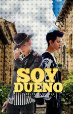 ☆Soy Tu Dueño☆ Temporada #2 by ChoiEunNeul