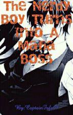 The Nerdy Boy Turns Into A Mafia Boss by CaptainFafa09