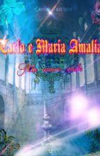 Carlo e Maria Amalia - un amore reale by LuciaScarpa8