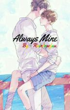 Always Mine (BxB) by 09cacake